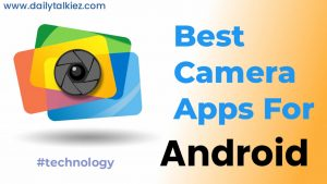 Top 10 Best Camera apps for Android 2021   Selfie Camera Android