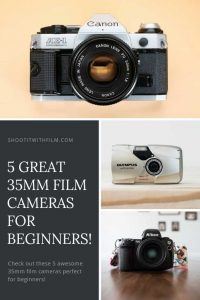 5 Great 35mm Film Cameras for Beginners! » Shoot It With Film