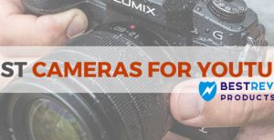 10 Best Cameras for YouTube - 2021 Buying Guide & Reviews