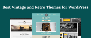 Best Free and Premium Vintage and Retro Themes for WordPress