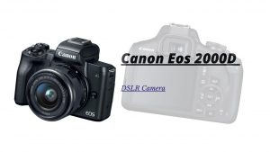 Canon Eos 2000D DSLR Camera!Specification. » Mobile point Review