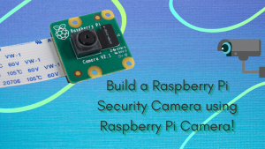 Build a Raspberry Pi Security Camera using Raspberry Pi Camera! - Latest  open tech from seeed studio