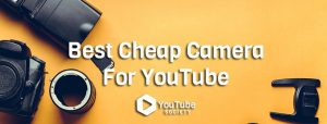 Top 10 Cheap Cameras For YouTube in 2020 - YouTube Society