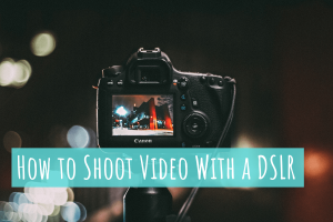 What settings to use on DSLR for Shooting Video - EditMate