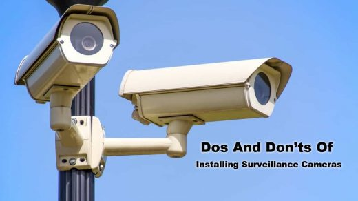 Dos And Don'ts Of Installing Surveillance Cameras