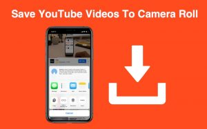 How To Save YouTube Videos Directly To iPhone or iPad Camera Roll - iOS  Hacker