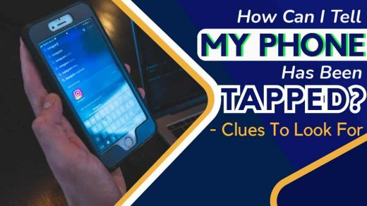 How Can I Tell My Phone Has Been Tapped? Clues To Look For