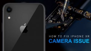 How To Fix iPhone XR Rear Camera Not Working Faulty - BLOG-CINOPARTS