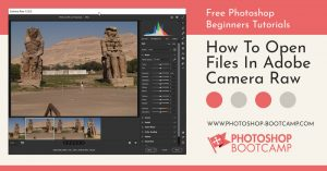 How To Open Images In Adobe Camera Raw In Photoshop - Photoshop For  Beginners