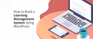 How to Build a Learning Management System Using WordPress - DevriX