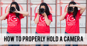 5 Tips on How to Hold your Camera - IE Photo Rentals