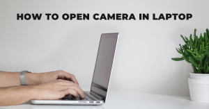 How to Open Camera in Laptop - Mtech Store