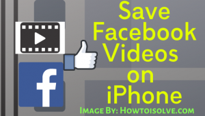 How to Save Facebook Videos on Apple iPhone Camera Roll in 2021
