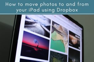 How to Move Photos to and From Your iPad Using Dropbox | Tubarks - The  Musings of Stan Skrabut