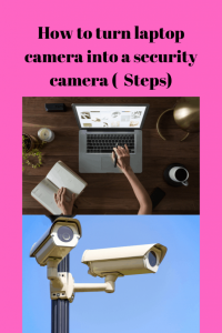 How to Turn Laptop Into Security Camera - Securities Cameras