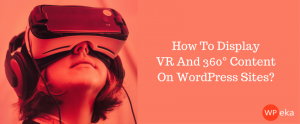 Introducing VR and 360° Content for All wordpress Sites