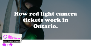 How do red light camera tickets work in Ontario? | aha insurance