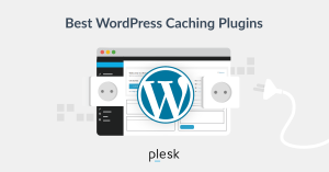 WordPress Caching Plugins for Lowering Load Times and TTFB