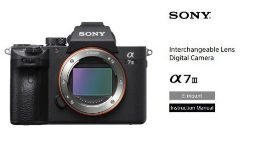 Sony a7 III Manual now Available for Download | Sony Camera Rumors