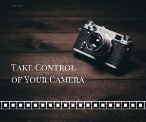 These 3 Simple Facts Show You How to Take Control of Your Camera | Light  Stalking