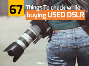 67 Things To Check Before Buying A Used DSLR Camera Kit
