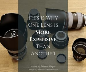 This is Why One Lens is More Expensive Than Another