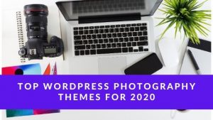 Top WordPress Photography Themes for 2021 (Updated)
