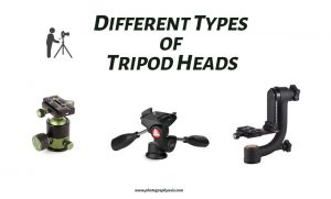 9 Different Types of Tripod Heads for Photography - PhotographyAxis