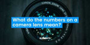 What do the numbers on a camera lens mean? - Elements Property