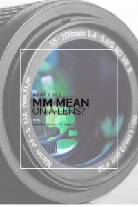 What Does mm Mean On Camera Lens: Answered - OneShutterSpeed