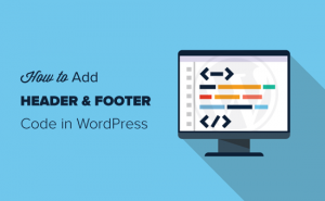 How to Add Header and Footer Code in WordPress (the Easy Way)
