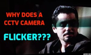 Why Does A CCTV Camera Flicker? – Home Security tips, tricks, and advice to  keep your home safe