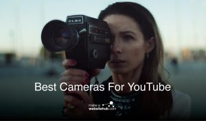 Best Cameras For YouTube Buyers Guide 2021 - Make A Website Hub