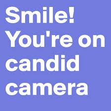 """Smile! You're on Candid Camera!"""""""