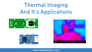 Thermal Imaging And It's Applications - Latest open tech from seeed studio