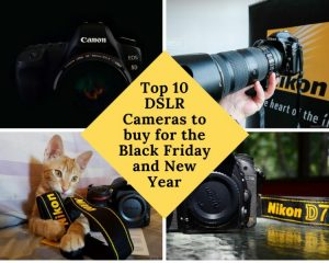 Top 10 DSLR Cameras to buy for the Black Friday and New Year - Empower  Business Online