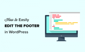 How to Edit the Footer in WordPress - The Easy Way (Step by Step)