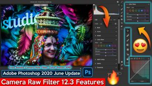 Download Free Adobe Camera Raw Filter 12.3 Official Color XMP Preset File  of Adobe Photoshop cc 2020 June Updates | New Features of Camera Raw Filter  12.3 Explained Step by Step in