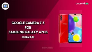Google Camera 7.3 For Galaxy A70S Download Astrophotography – GCam 7.3 Apk