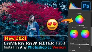 Camera Raw Filter 13.0 & Install Camera Raw Filter 2021 Plugin in Any  Photoshop Version | New Features of Camera Raw Filter 2021 Explained in  Hindi - Ash-Vir Creations