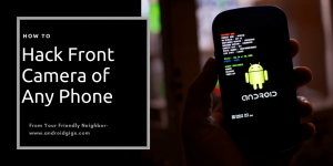 How To Hack Front Camera of Any Phone
