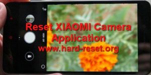 How To Easily Fix and Reset Android XIAOMI Camera Restore Default Setting ?  - Format for All Type - Hard Reset & Factory Default Community