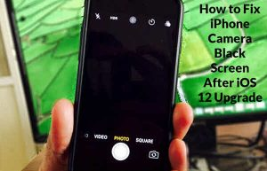 How to Fix iPhone Camera Black Screen After iOS 12 Updating