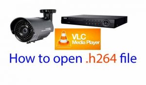 How to open H264 with CCTV camera • BYRGPUB.COM