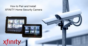 How to Pair and Install XFINITY Home Security Camera – Xfinity Home