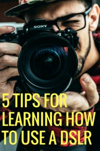 New to Photography? 5 Tips For Learning How to Use a DSLR - Mapping Megan