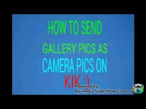 How to fake kik camera? (with pictures, videos) Answermeup