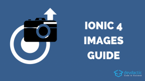 The Ionic 4 Images Guide (Capture, Store & Upload with POST)   Devdactic -  Ionic Tutorials