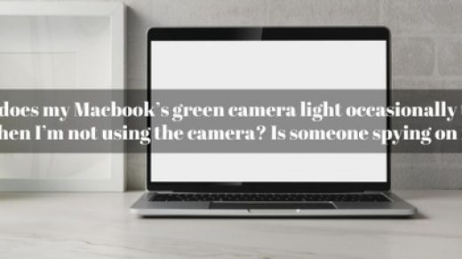 Why does my Macbook's green camera light occasionally turn on when I'm not  using the camera? Is someone spying on me? - Quora
