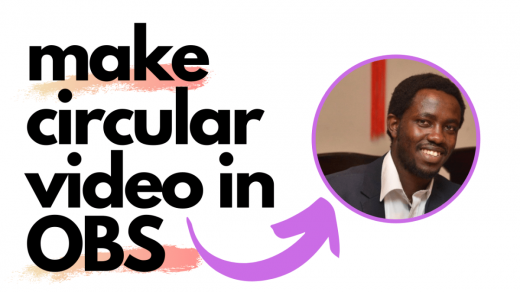 How to Make a Circular Webcam Video in OBS Studio – Freelancer Insights